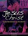 Jesus Christ: God's Revelation to the World - Michael Pennock