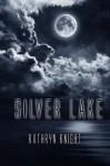 Silver Lake - Kathryn Knight