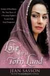 Love in a Torn Land: Joanna of Kurdistan: The True Story of a Freedom Fighter's Escape from Iraqi Vengeance - Jean Sasson