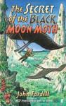 The Secret of the Black Moon Moth - John Fardell