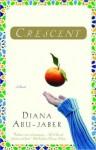 Crescent: A Novel - Diana Abu-Jaber