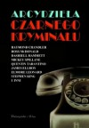 Arcydzieła czarnego kryminału - Dashiell Hammett, Peter Haining, Elmore Leonard, Cornell Woolrich, Ross MacDonald, W.R. Burnett, James Hadley Chase, Mickey Spillane, Quentin Tarantino, James Mallahan Cain, MacKinlay Kantor, Stephen King, Raymond Chandler