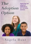 The Adoption Option - Angela Hunt