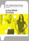 Ecstasy: Three Tales of Chemical Romance - Irvine Welsh