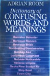 Dictionary of Confusing Words and Meanings - Adrian Room