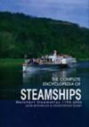 The Complete Encyclopedia of Steamships: Merchant Steamships 1798-2006 - John Batchelor, Christopher Chant
