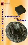 Crossroads of the Galaxy - Stephen Goldin