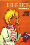 Ulrike im Internat. Sammelband (Ulrike, #1-3) - Marie Louise Fischer, Nikolaus Moras
