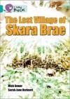 The Lost Village of Skara Brae. Written by Mick Gowar and Sarah-Jane Harknett - Mick Gowar