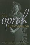 The Oprah Phenomenon - Jennifer Harris, Elwood Watson