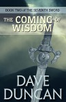 The Coming of Wisdom - Dave Duncan