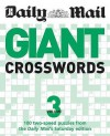 "Giant Crosswords: V. 3: 100 Two-Speed Puzzles from the Saturday ""Mail"" - Daily Mail"