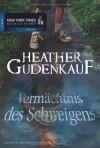 Vermächtnis des Schweigens - Heather Gudenkauf