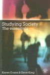 Studying Society: The Essentials - Karen Evans, Dave King