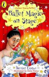 Ballet Magic on Stage (2 (Colour Young Puffin) - Harriet Castor