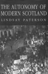 Autonomy Modern Scotland - Lindsay Paterson