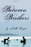 Between Brothers - J.M. Snyder