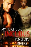 My Neighbor, The Incubus - Penelope Rivers