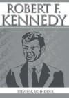 Robert F. Kennedy - Steven Schneider