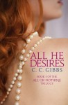 All He Desires (All Or Nothing, #3) - C.C. Gibbs