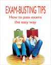 Exam-Busting Tips: How to Pass Exams the Easy Way - Gary Anderson