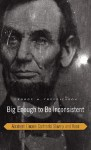 Big Enough to Be Inconsistent: Abraham Lincoln Confronts Slavery and Race (The W.E.B. Du Bois Lectures) - George M. Fredrickson