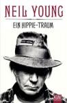 Ein Hippie-Traum: Die Autobiographie Waging Heavy Peace - Neil Young, Stefanie Jacobs, Michael Kellner, Hans-Ulrich Möhring