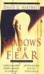 Shadows of Fear - Robert A. Heinlein, Robert Silverberg, Peter Straub, H.P. Lovecraft, David G. Hartwell, Arthur Machen, Jean Ray, Madeline Yale Wynne, Harriet Prescott Spofford, Daphne du Maurier