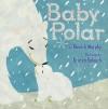 Baby Polar - Yannick Murphy, Kristen Balouch