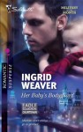 Her Baby's Bodyguard - Ingrid Weaver