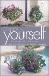 Contain Yourself: 101 Fresh Ideas for Fantastic Container Gardens - Kerstin P. Ouellet