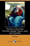 The Story of Burnt Njal: The Great Icelandic Tribune, Jurist, and Counsellor (Dodo Press) - Anonymous