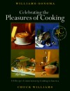 Celebrating the Pleasures of Cooking: Chuck Williams Commemorates 40 Years of Cooking in America (Williams-Sonoma) - Chuck Williams, Norman Kolpas