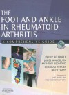 The Foot and Ankle in Rheumatoid Arthritis: A Comprehensive Guide [With DVD] - Philip Helliwell, James Woodburn