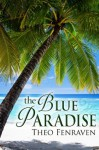 The Blue Paradise - Theo Fenraven