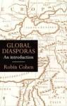 Global Diasporas: An Introduction (Global Diasporas) - Robin Cohen