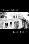 A House in the South - Jack Faber