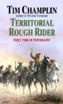 Territorial Rough Rider - Tim Champlin