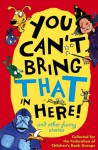 You Can't Bring That In Here!: And Other Funny Stories - Pat Thomson