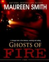 Ghosts of Fire - Maureen Smith