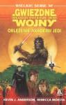 Oblężenie akademii Jedi - Kevin J. Anderson, Rebecca Moesta