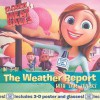 The Weather Report: with Sam Sparks - Alison Inches, Brigette Barrager