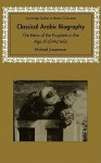 Classical Arabic Biography: The Heirs of the Prophets in the Age of Al-Ma'mun - Michael Cooperson, David Morgan