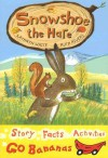 Snowshoe the Hare - Kathryn White, Ruth Rivers