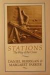 Stations: The Way of the Cross - Daniel Berrigan, Margaret Parker