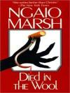 Died in the Wool (Roderick Alleyn Series) - Ngaio Marsh, Nadia May