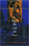 I Begin My Life All Over: The Hmong and the American Immigrant Experience - Lillian Faderman, Ghia Xiong