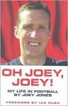 Oh Joey, Joey!: My Life in Football - Joey Jones, Ian Rush