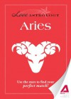 Love Astrology: Aries: Use the stars to find your perfect match! - Editors Of Adams Media