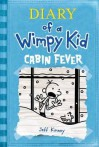Cabin Fever (Diary Of A Wimpy Kid #6) - Jeff Kinney